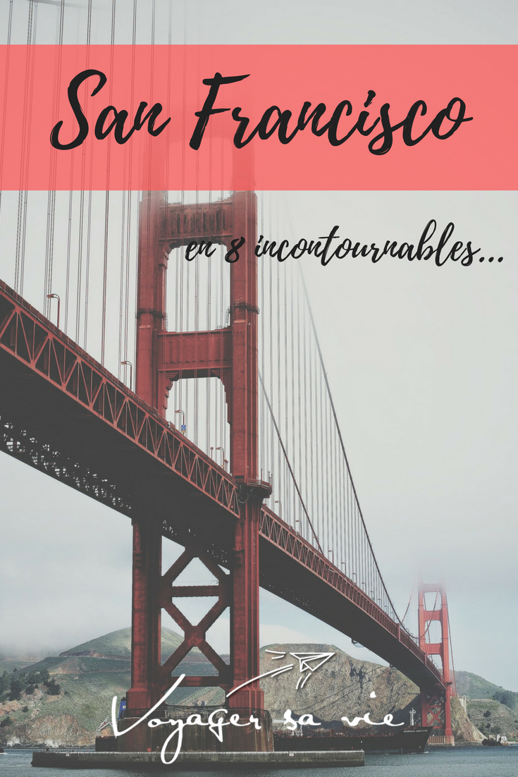 San Francisco en 8 incontournables