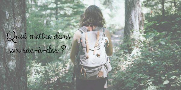 Quoi mettre dans son sac-à-dos ?