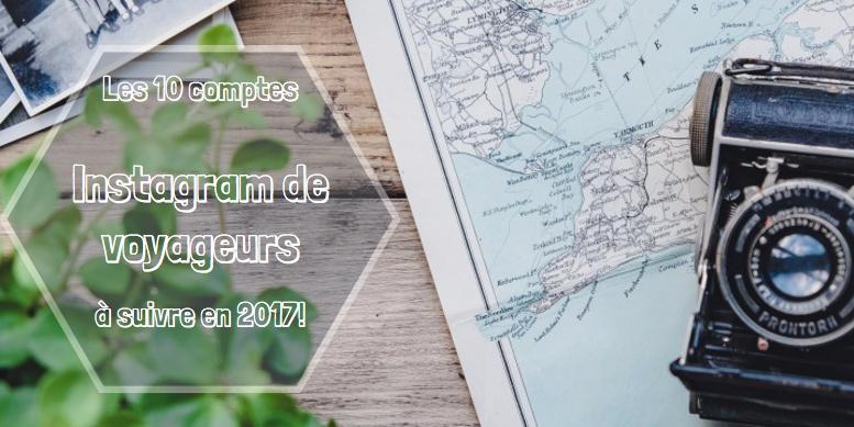10 comptes de voyageurs à suivre en 2017