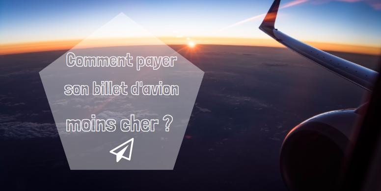 Comment payer son billet d'avion moins cher