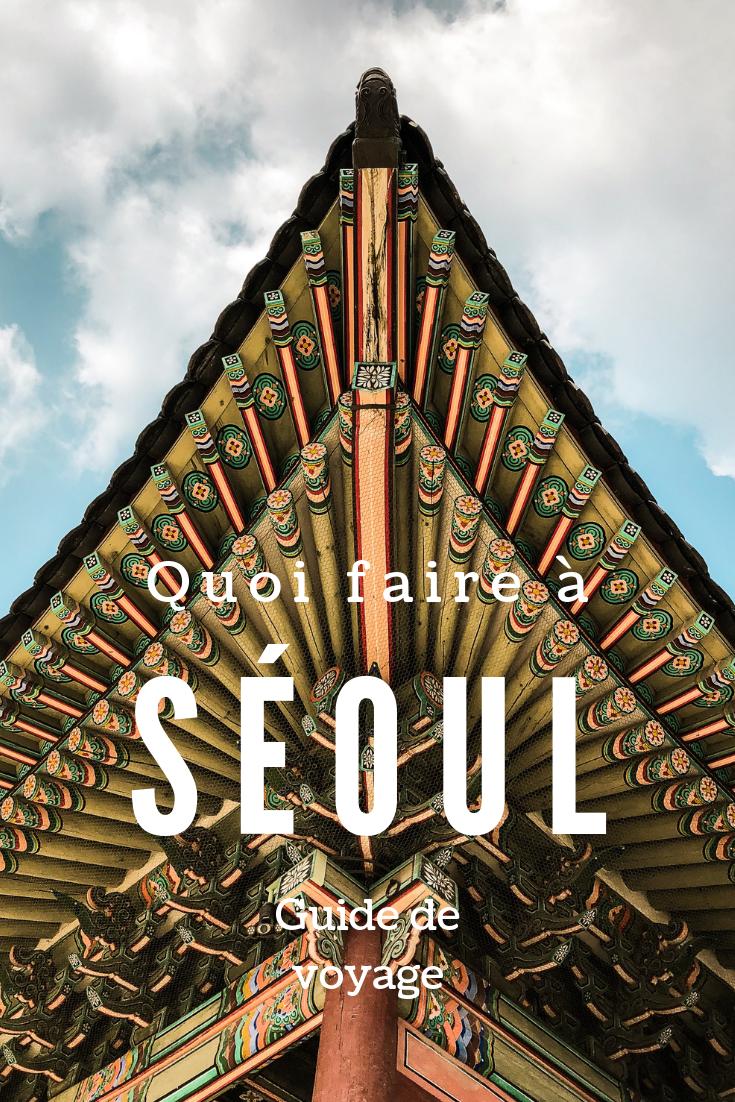 Guide de voyage : Que faire à Séoul?